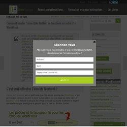 Comment ajouter J'aime (Like Button) de Facebook sur votre site WordPress