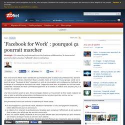 'Facebook for Work' : pourquoi ça pourrait marcher