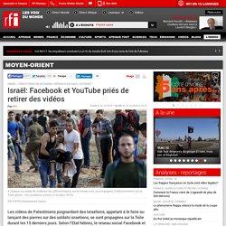 Israël: Facebook et YouTube priés de retirer des vidéos