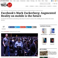 Facebook's Mark Zuckerberg: Augmented Reality on mobile is the future