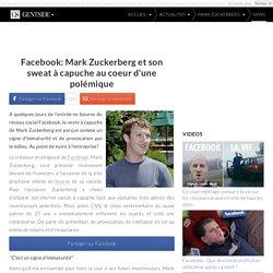 Facebook: Mark Zuckerberg et son sweat à capuche au coeur d'une polémique
