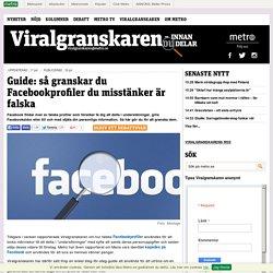 Guide: så granskar du Facebookprofiler du misstänker är falska