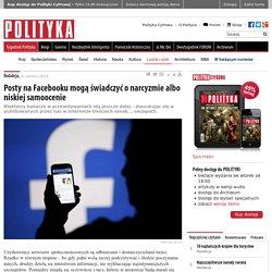 Posty na Facebooku mogą świadczyć o narcyzmie albo niskiej samoocenie
