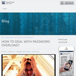 HOW TO DEAL WITH PASSWORD OVERLOAD?