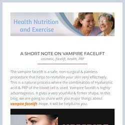 A Short Note On Vampire Facelift – Health Nutrition and Exercise