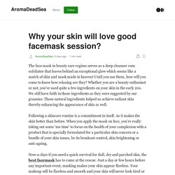 Why your skin will love good facemask session?