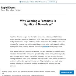 Why Wearing A Facemask Is Significant Nowadays? – Rapid Exams