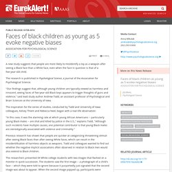 Faces of black children as young as 5 evoke negative biases