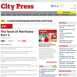The faces of Marikana: Part V