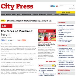The faces of Marikana: Part III