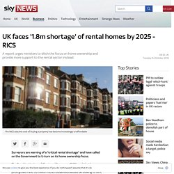 UK faces '1.8m shortage' of rental homes by 2025 - RICS