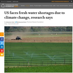 US faces fresh water shortages due to climate change, research says