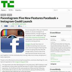 Facestagram: Five New Features Facebook + Instagram Could Launch