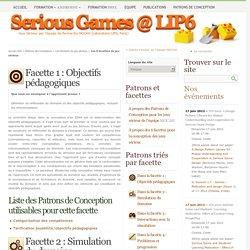 Les 6 facettes du jeu sérieux - [Serious Games @ LIP6]