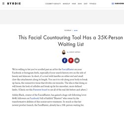 This Facial Countouring Tool Has a 35K-Person Waiting List