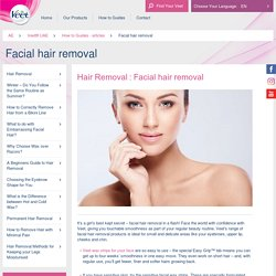 Facial Hair Removal: How to Remove Facial Hair