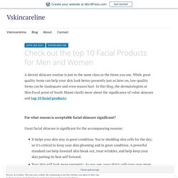 Check out the top 10 Facial Products for Men and Women – Vskincareline