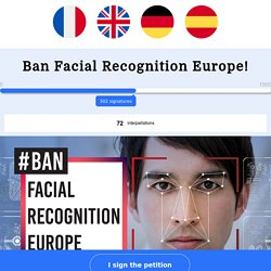 Ban Facial Recognition Europe! - We Sign It