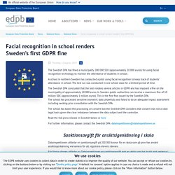 Facial recognition in school renders Sweden's first GDPR fine