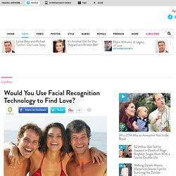 Facial Recognition Software Used for Online Dating