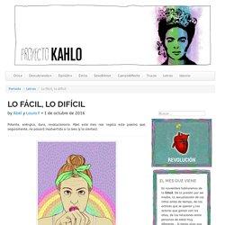 Lo fácil, lo difícil - Proyecto Kahlo