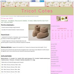 FACILE : modèle chaussons bébé, niveau débutante (se font en une soirée) - Tricot Côtes