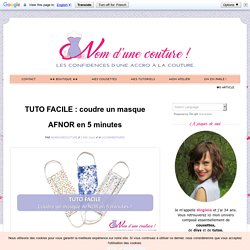 TUTO FACILE : coudre un masque AFNOR en 5 minutes