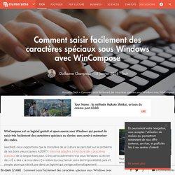 Comment saisir facilement des caractères spéciaux sous Windows avec WinCompose - Tech
