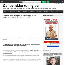 Comment créer facilement du contenu pour un site, blog... sans y passer des heures !ConseilsMarketing.fr
