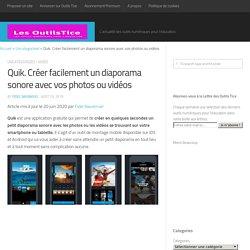 Quik. Créer facilement un diaporama sonore avec vos photos ou vidéos
