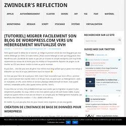 [Tutoriel] Migrer facilement son blog de Wordpress.com vers un hébergement mutualisé OVH - Zwindler's Reflection