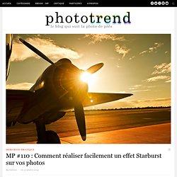 MP #110 : Comment réaliser facilement un effet Starburst sur vos photos