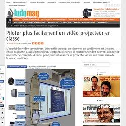 Piloter plus facilement un vidéo projecteur en classe - Ludovia Magazine