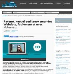 Racontr, nouvel outil pour créer des Webdocs, facilement et avec richesse... - Video Design Formation