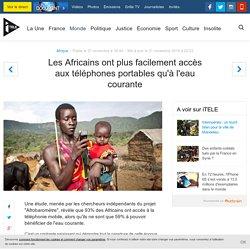 Les Africains ont plus facilement accès aux téléphones portables qu'à l'eau courante