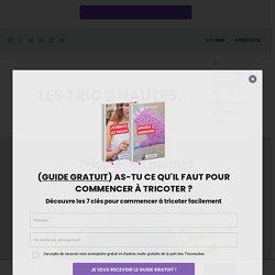 [ARTICLE +TUTO VIDEO] Tricoter un bonnet facilement