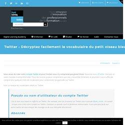 Twitter : Décryptez facilement le vocabulaire du petit oiseau bleu