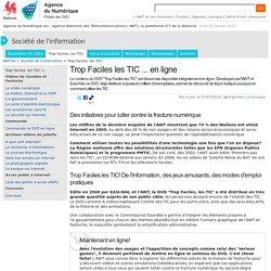 Trop faciles, les TIC! ... en ligne (Société de l'information)