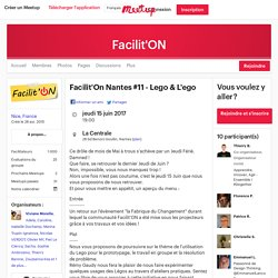 Facilit'On Nantes #11 - Lego & L'ego - Facilit'ON (Nice)
