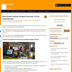 Who Should Facilitate Strategic Planning? 10 Vital Characteristics