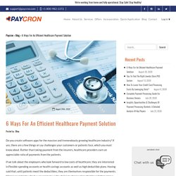 6 Ways To Facilitate Healthcare Payments