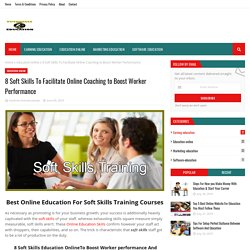 8 Soft Skills To Facilitate Online Coaching to Boost Worker Performance
