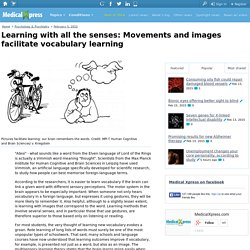 Learning with all the senses: Movements and images facilitate vocabulary learning