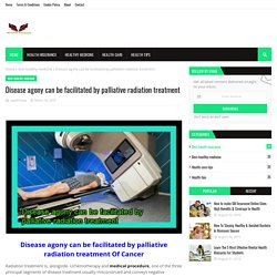 Disease agony can be facilitated by palliative radiation treatment