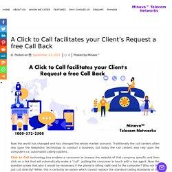 A Click to Call facilitates your Client's Request a free Call Back - Minavo™ Telecom Networks