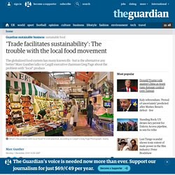 'Trade facilitates sustainability': The trouble with the local food movement
