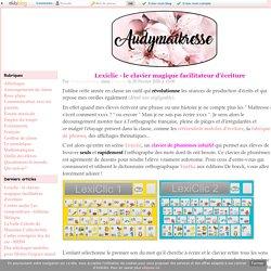 Lexiclic - le clavier magique facilitateur d'écriture - Audymaikresse