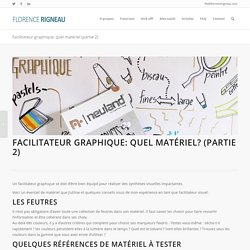 Facilitateur graphique: quel matériel (partie 2) – Florence Rigneau – Facilitation graphique
