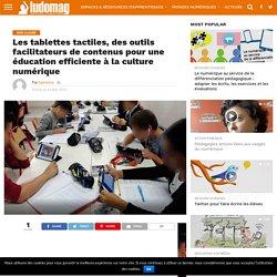 Les tablettes tactiles, des outils facilitateurs de contenus pour une éducation efficiente à la culture numérique