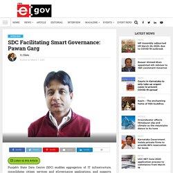 SDC Facilitating Smart Governance: Pawan Garg